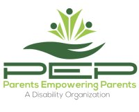 Parents Empowering Parents of Children with Disabilities, Inc. (PEP)